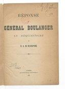 Réponse du général Boulanger au réquisitoire de M. Q. de Beaurepaire. (5 août 1889.)