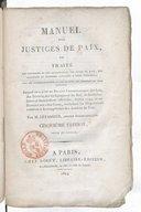 Manuel des justices de paix... par M. Levasseur,... 4e édition... augmentée d'un grand nombre de décisions des cours royales et de la Cour de cassation, jusqu'en 1822