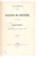 Question du cimetière : rapport du conseil d'hygiène / [signé Héraud] ; Ville d'Hyères