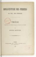 Bonaventure Des Periers : sa vie, ses poésies : thèse présentée en Sorbonne pour le doctorat ès lettres / par Adolphe Chenevière