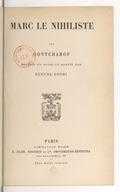 Marc le Nihiliste / par Gontcharof ; traduit du russe et adapté par Eugène Gothi
