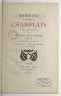 Mémoire en requête de Champlain pour la continuation du paiement de sa pension / publié par Gabriel Marcel,...