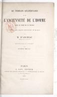 Du terrain quaternaire et de l'ancienneté de l'homme dans le nord de la France / d'après les leçons professées au Muséum par M. d'Archiac,... ; recueillies et publiées par Eugène Trutat