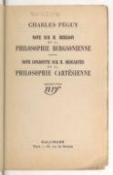Note sur M. Bergson et la philosophie bergsonienne ; Note conjointe sur M. Descartes et la philosophie cartésienne / Charles Péguy