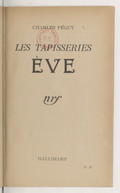 Les tapisseries : Ève / Charles Péguy