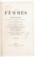 Les femmes de Shakespeare : quarante-cinq magnifiques portraits gravés sur acier par les plus célèbres artistes de Londres : accompagnés de notices critiques et littéraires. Tome 1 / par MM. de Pongerville,... Philarète...