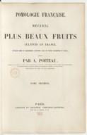 Recueil des plus beaux fruits cultivés en France... : pomologie française. Tome 1 / par A. Poiteau,...