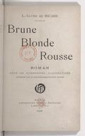 Brune, blonde, rousse, roman orné de nombreuses illustrations obtenues par la photographie d'après nature
