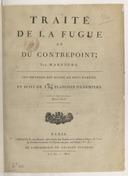 Traité de la fugue et du contrepoint, ouvrage divisé en 2 parties et suivi de 134 planches d'exemples