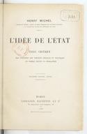 L'idée de l'État : essai critique sur l'histoire des théories sociales et politiques en France depuis la Révolution (3e édition, revue) / Henry Michel,...