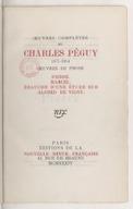 Oeuvres complètes de Charles Péguy. 1873-1914. 10, Oeuvres de prose. T. X, Pierre, Marcel, ébauche d'une étude sur Alfred de Vigny / Charles Péguy