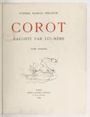 Corot raconté par lui-même. Tome 1 / Etienne Moreau-Nelaton ; [illustrations héliotypiques de Léon Marotte d'après clichés photographiques d'Albert Yvon]