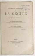 Causes et prévention de la cécité... / par le docteur Ernst Fuchs,... ; traduction par le docteur Fieuzal,...