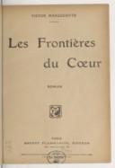 Les frontières du coeur : roman / Victor Margueritte