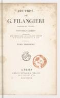 Oeuvres de G. Filangieri. Tome 3 / trad. de l'italien [par J.-Ant. Gauvain Gallois] ; nouv. éd., accompagnée d'un commentaire par M. Benjamin Constant et de l'éloge de Filangieri par M. Salfi