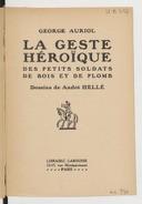 La geste héroïque des petits soldats de bois et de plomb / George Auriol ; dessins de André Hellé