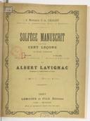 Solfège manuscrit facile : cent leçons en deux volumes : op. 33 / par Albert Lavignac,...