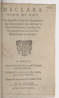 Déclaration du Roy. Par laquelle il veut que les maisons des catholiques qui assistent le roy de Navarre, esquelles il ne se commet aucun acte d'hostilité soient conservées