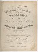 Vingt-cinq nouvelles vocalises ou études de l'art du chant... arrangées avec accompagnement de piano par A. de Garaudé, oeuvre II
