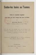 Soden-les-bains au Taunus : guide et conseiller imprimé pour ceux qui font l'usage des eaux de Soden / par Auguste Haupt,... ; traduit par H. Bernheim,...