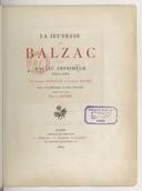 La jeunesse de Balzac : Balzac imprimeur, 1825-1828 / par Gabriel Hanotaux et Georges Vicaire ; avec 3 estampes et 2 portraits gravés sur bois par A. Lepère