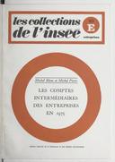 Les Comptes intermédiaires des entreprises en 1975 / Institut national de la statistique et des études économiques ; [rédigé par] Michel Blanc et Michel Pierre