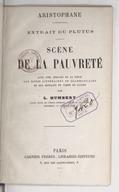 Scène de la pauvreté : extrait du Plutus / Aristophane ; avec une analyse de la pièce, des notes... et des extraits du Timon de Lucien, par L. Humbert,...