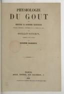 Physiologie du goût ou Méditations de gastronomie transcendante... / par Brillat-Savarin ; précédé d'une notice par Eugène Bareste