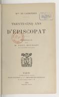 Trente-cinq ans d'épiscopat / Mgr de Cabrières ; préface par M. Paul Bourget,...