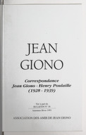 Jean Giono, correspondance Jean Giono-Henri Poulaille (1928-1939) / Association des amis de Jean Giono ; [introduction Pierre Citron]