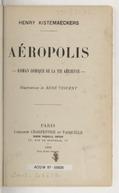 Aéropolis : roman comique de la vie aérienne / Henri Kistemaeckers ; illustrations de Renè Vincent