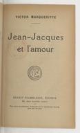 Jean-Jacques et l'amour / Victor Margueritte