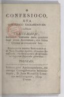 Confesioco eta comunioco sacramentuen gañean eracusaldiac... esqueintcen diezte euscaldunai D. Juan Bautista Aguirre,...