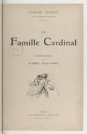 La famille Cardinal / Ludovic Halévy ; illustrations de Albert Guillaume
