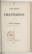 Oeuvres complètes de Chatterton. précédées d'une Vie de Chatterton. Volume 2 / traduites par Javelin Pagnon ; par A. Callet...