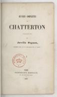 Oeuvres complètes de Chatterton. précédées d'une Vie de Chatterton. Volume 1 / traduites par Javelin Pagnon ; par A. Callet...