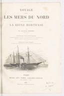 Voyage dans les mers du Nord à bord de la corvette la Reine Hortense / par M. Charles Edmond. notices scientifiques communiquées par MM. les membres de l'expédition... / dessins de M. Karl Girardet...