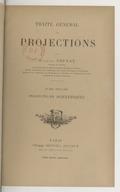 Traité général des projections / par Eugène Trutat,...