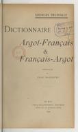 Dictionnaire argot-français et français-argot / Georges Delesalle ; préface de Jean Richepin