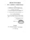 Histoire des arbres forestiers de l'Amérique septentrionale, considérés principalement sous les rapports de leur usage dans les arts et de leur introduction dans le commerce... par F.s André-Michaux,.... Tome 3
