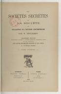 Les sociétés secrètes et la société ou Philosophie de l'histoire contemporaine. Tome 1 / par N. Deschamps