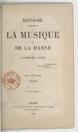 Histoire générale de la musique et de la danse. Tome 2 / par J.-Adrien de La Fage...