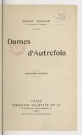 Dames d'autrefois (3e édition) / Henry Roujon,...