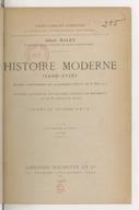 Histoire moderne (1498-1715) : rédigée conformément aux programmes officiels du 31 mai 1902... (4e édition) / Albert Malet,...