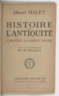 Histoire de l'antiquité : l'Orient, la Grèce, Rome / Albert Malet ; avec la collaboration de M. Ch. Maquet