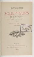 Dictionnaire des sculpteurs de l'antiquité jusqu'au VIe siècle de notre ère / par Stanislas Lami,...