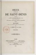 Orgue de l'église royale de Saint-Denis construit par MM. Cavaillé-Coll... : rapport fait à la Société libre des beaux-arts (2e édition) / par J.-Adrien de La Fage...