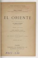 El oriente (2a edición) / Albert Malet,... ; con la colaboración de M. Charles Maquet,... ; versión castellana por Don Miguel Ruiz,...