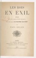 Les rois en exil : pièce en cinq actes, en sept tableaux, tirée du roman d'Alphonse Daudet / par Paul Delair