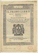 Il primo Libro delli madrigaletti a tre voci. Nuovamente rimessi insierne, di Rinaldo del Mel,...
